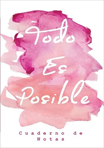 Todo Es Posible: Cuaderno de Notas (Spanish Edition): Penelope Pewter, Notebooks and Journals: 9781546692867: Amazon.com: Books