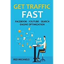GET TRAFFIC FAST! (3 in 1 Bundle) - 2016: FACEBOOK - YOUTUBE - SEARCH ENGINE OPTIMIZATION