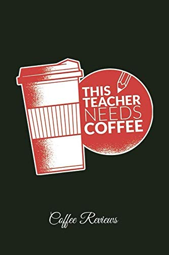 Price comparison product image This Teacher Needs A Coffee Coffee Reviews: Lined Paper for Journal & Diary Composition