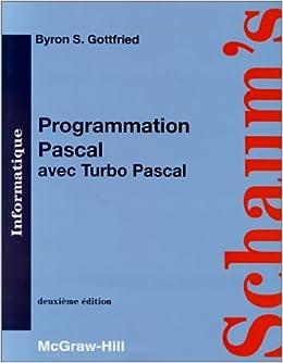 PROGAMMATION PASCAL AVEC TURBO PASCAL. Deuxième édition Série schaum: Amazon.es: Byron-S Gottfried: Libros en idiomas extranjeros
