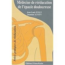 Medecine de Reeducation de l'Epaule Douloureuse