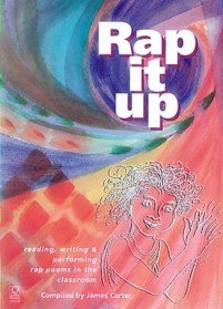 Read Online Rap it Up: Reading, Writing and Performing Rap Poems in the Classroom pdf epub