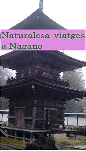 Descargar Libro Naturalesa Viatges A Nagano Misato Nakamoto