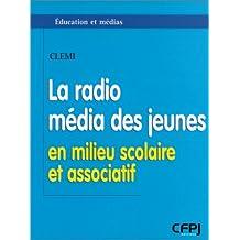 Radio média des jeunes (La): En milieu scolaire et associatif