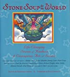 Stone Soup for the World Set : Life-Changing Stories of Kindness and Courageous Acts of Service, , 1567313213