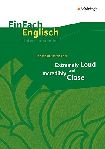 Extremely Loud and Incredibly Close. EinFach Englisch Unterrichtsmodelle