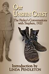 Our Unseen Guest: The Finley's Conversations with Stephen, 1920 Paperback