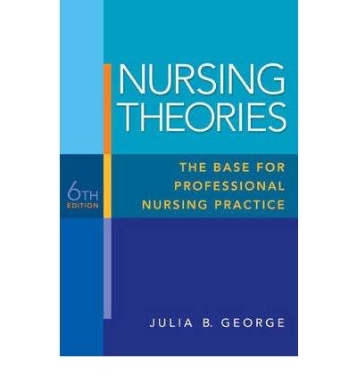 Nursing Theories: The Base for Professional Nursing Practice (Nursing Theories) (Paperback) - Common (Nursing Theories The Base For Professional Nursing Practice)