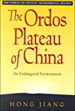 The Ordos Plateau of China : An Endangered Environment, Jiang, Hong, 9280810359