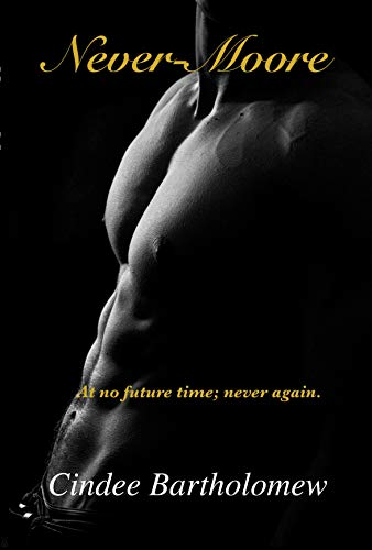 Never Moore Kindle Edition By Cindee Bartholomew Maria Clark