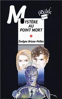 Mystère au point mort, Brisou-Pellen, Évelyne