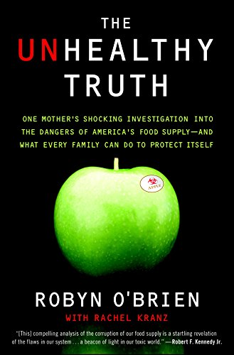 Books : The Unhealthy Truth: One Mother's Shocking Investigation into the Dangers of America's Food Supply-- and What Every Family Can Do to Protect Itself