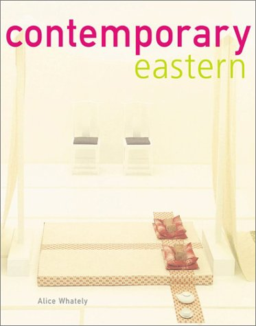 Contemporary Eastern: Interiors from the Orient PDF