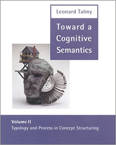 Book Typology and Process in Concept Structuring (Toward a Cognitive Semantics, Vol. 2)
