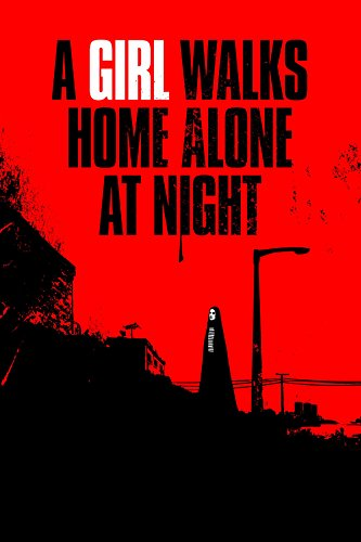 A Girl Walks Home Alone at Night Film