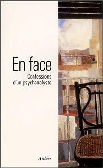 En face. Confession d'un psychanalyste
