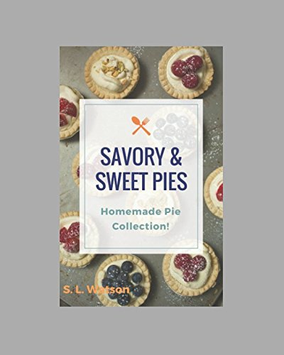 Savory & Sweet Pies: Homemade Pie Collection! (Southern Cooking Recipes)