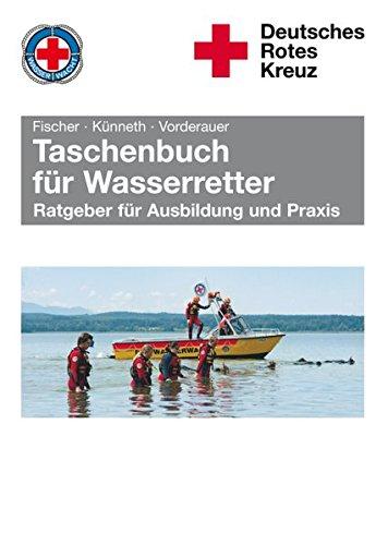 Taschenbuch für Wasserretter: Ratgeber für Ausbildung und Praxis