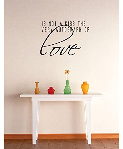 Black 18 x 18 Design with Vinyl RE 3 C 2330 is Not The Kiss The Very Autograph of Love Quote Vinyl Wall Decal Sticker