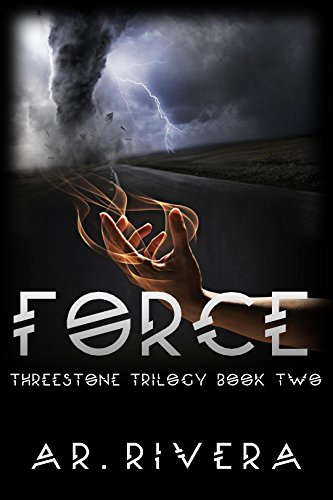 Book: FORCE (The Threestone Trilogy Book 2) by A.R. Rivera
