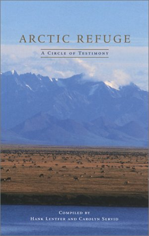 Arctic Refuge: A Circle of Testimony (The World As Home)