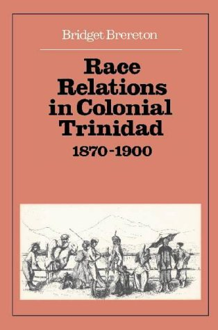 Race Relations In Colonial Trinidad 1870–1900