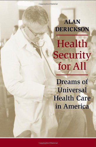 Download Health Security for All: Dreams of Universal Health Care in America Pdf