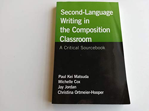 Second-Language Writing in the Composition Classroom: A Critical Sourcebook (Bedford/St. Martin's Professional Resources