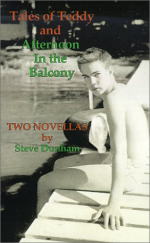 Tales of Teddy and Afternoon in the Balcony: Two Novellas