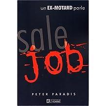 Sale job: Un ex-motard parle