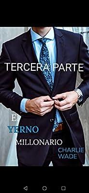 El Increíble Yerno Millonario Tercera parte: Capítulos 741 al 1500