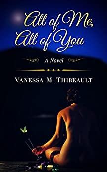 All of Me, All of You by [Thibeault, Vanessa M.]
