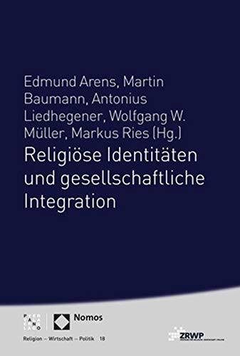 Download Religiose Identitaten Und Gesellschaftliche Integration (Religion Wirtschaft Politik) (German Edition) pdf epub