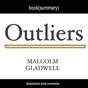 Summary of Outliers the Story of Success by Malcolm Gladwell Audiobook