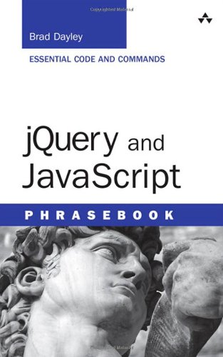 jQuery and JavaScript Phrasebook by Brad Dayley, Publisher : Addison-Wesley Professional