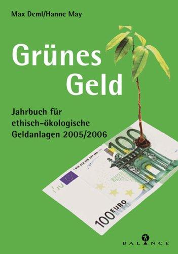 Grünes Geld: Jahrbuch für ethisch-ökologische Geldanlagen 2005/2006