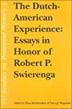 The Dutch-American Experience : Essays in Honor of Robert P. Swierenga, , 9053837027