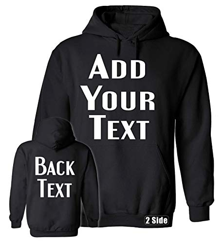 TEEAMORE Men Women Custom Hoodie, Add Your Text, Design Your Own, Front and Back Black