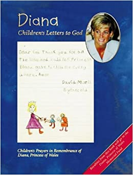 Book Diana: Children's Letters to God: Children's Prayers in Remembrance of Diana, Princess of Wales