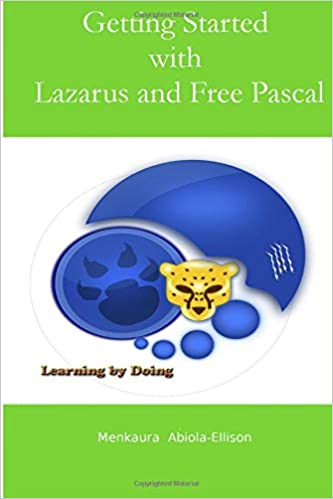 Getting Started with Lazarus and Free Pascal: A beginners