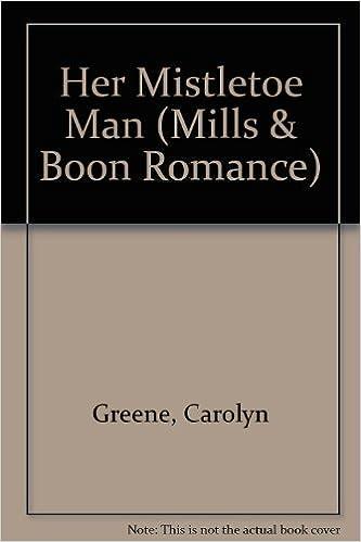 Her Mistletoe Man (Mills & Boon Romance)
