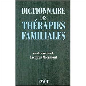 Livre gratuits en ligne DICTIONNAIRE DES THERAPIES FAMILIALES. Théories et pratiques pdf ebook