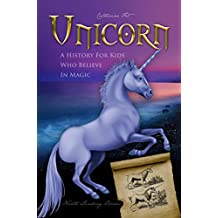 Unicorn - A History for Kids Who Believe in Magic