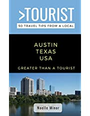 Greater Than a Tourist- Austin Texas: 50 Travel Tips from a Local
