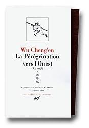 Wu Cheng'en : La Pérégrination vers l'Ouest, tome 1, livres I à X