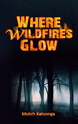 Where Wildfires Glow by [Katsonga, Mutch]