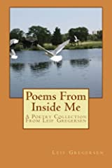 Poems From Inside Me: A Poetry Collection From Leif Gregersen Paperback