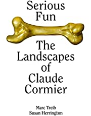 Serious Fun: The Landscapes of Claude Cormier