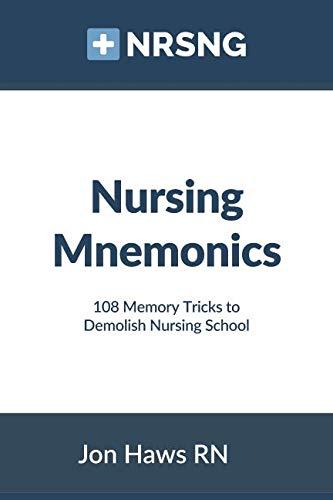 Nursing Mnemonics: 108 Memory Tricks to Demolish Nursing School from Haws Jon