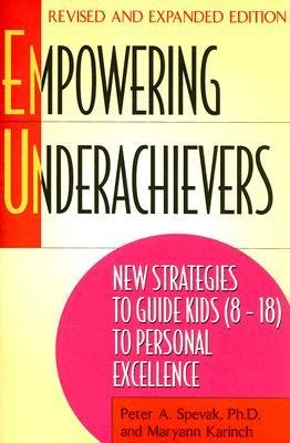 [(Empowering Underachievers: New Strategies to Guide Kids (8-18) to Personal Excellence)] [Author: Peter Alexander Spevak] published on (May, 2006)
